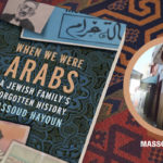 Book Review: When We Were Arabs: A Jewish Family's Forgotten History by Massoud Hayoun