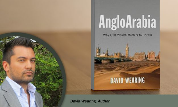 Book Review: AngloArabia – Why Gulf Wealth Matters to Britain by David Wearing