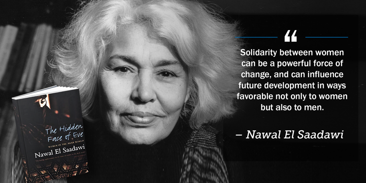 I was Radicalized by Nawal el-Saadawi: A Reflection on Feminism and Arab Liberation